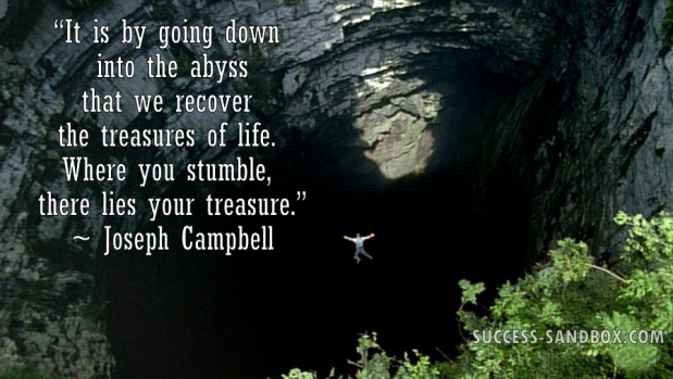 In the Abyss Lies Your Treasure - Joseph Campbell